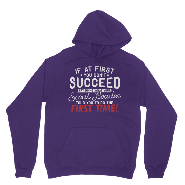 If At First You Don't Succeed Try Doing What Your Scout Leader Told You The First Time Classic Adult Hoodie