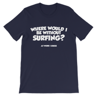 Where Would I Be Without Surfing? Classic Kids T-Shirt
