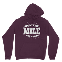 Run The Mile You Are In Classic Adult Hoodie