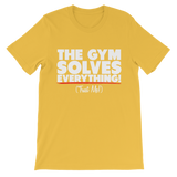 The Gym Solves Everything! (Trust Me!) Premium Kids T-Shirt