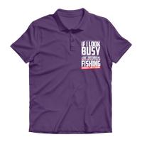 If I Look Busy Don't Disturb Me Unless You Plan To Take Me Fishing Seriously. Only Fishing Premium Adult Polo Shirt