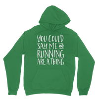 You Could Say Me And Running Are A Thing Classic Adult Hoodie