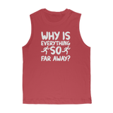 Why Is Everything So Far Away Running Classic Adult Muscle Top