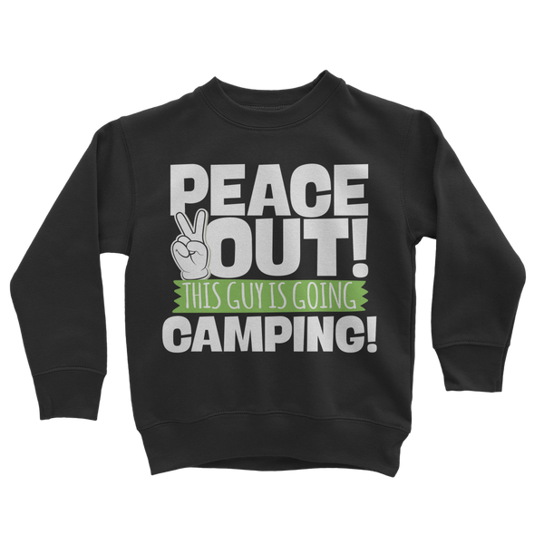 Peace Out This Guy is Going Camping! Classic Kids Sweatshirt
