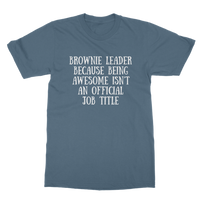 Brownie Leader Because Being Awesome Isn't An Official Job Title Guide Classic Adult T-Shirt