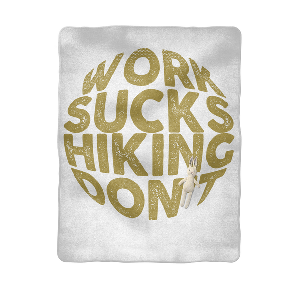 Work Sucks Hiking Don't Sublimation Baby Blanket
