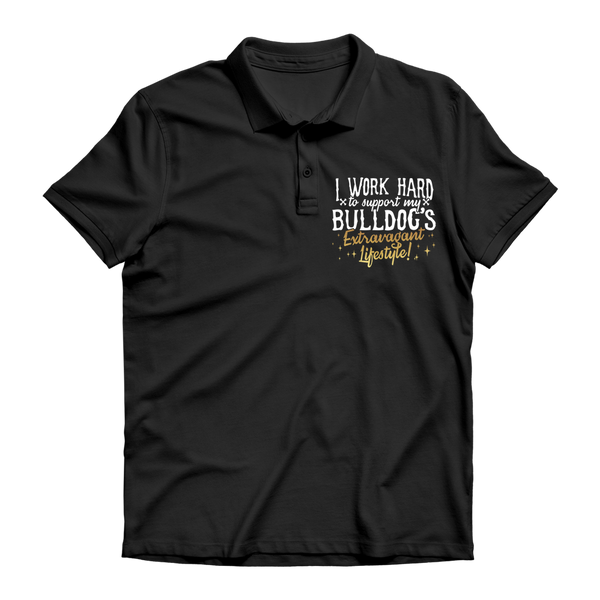 I Work Hard To Support my Bulldog's Extravagant Lifestyle Premium Adult Polo Shirt
