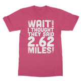 I Thought They Said 2.62 Miles Classic Adult T-Shirt