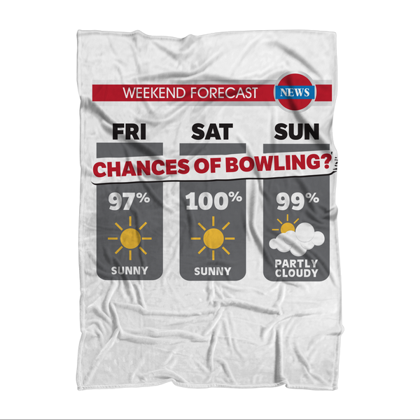 Weekend Weather Sunny With a Chance of Bowling? Sublimation Adult Blanket