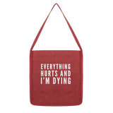 Everything Hurts And I'm Dying Classic Tote Bag