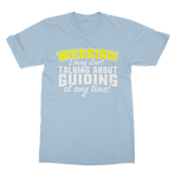 Warning I May Start Talking About Guiding At Any Time! Guide Classic Adult T-Shirt