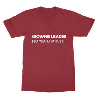 Brownie Leader (So Yeah, I'm Busy!) Guide Classic Adult T-Shirt