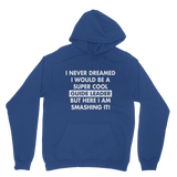 I Never Dreamed I Would Be A Super Cool Guide Leader Classic Adult Hoodie