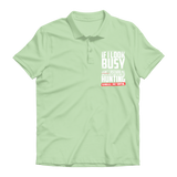 If I Look Busy Don't Disturb Me Unless You Plan To Take Me Hunting Seriously. Only Hunting Premium Adult Polo Shirt