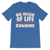No Hour of Life is Wasted When You've Running Classic Kids T-Shirt