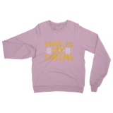This Is My Drug Weightlifting Classic Adult Sweatshirt