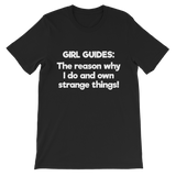 Girl Guides: The Reason Why I Do And Own Strange Things! Premium Kids T-Shirt