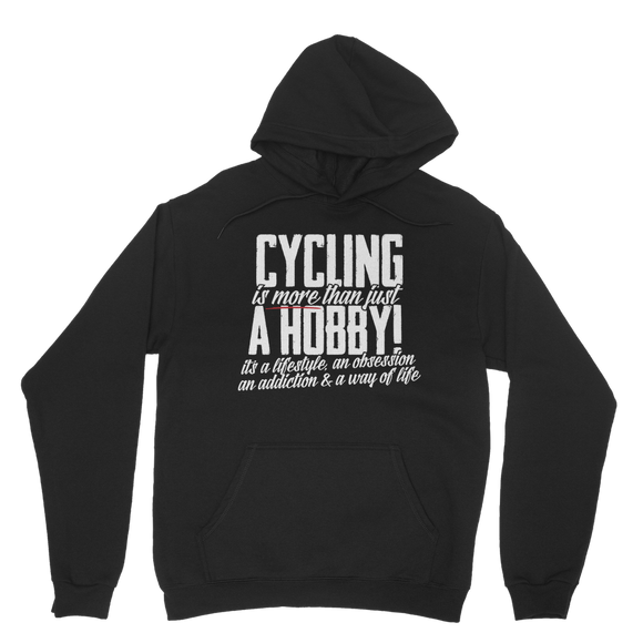 Cycling is More Than Just a Hobby Classic Adult Hoodie