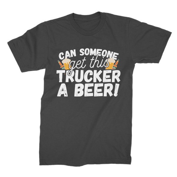 Can Someone Get Trucker a Beer! Premium Jersey Men's T-Shirt