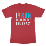 I Run To Burn Off The Crazy Classic Adult T-Shirt