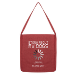 Story About My Dogs Loading... Please Wait Classic Tote Bag