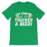 Can Someone Get Trucker a Beer! Classic Kids T-Shirt