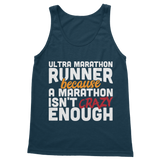 Ultra Marathon Runner Because A Marathon Isn't Crazy Enough Classic Adult Tank Top