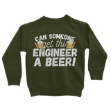 Can Someone Get This Engineer a Beer! Classic Kids Sweatshirt