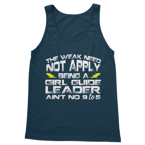 The Weak Need Not Apply Being a Girl Guide Aint No 9 to 5 Classic Women's Tank Top