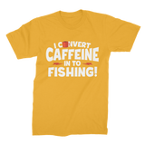 I Convert Caffeine into Fishing Premium Jersey Men's T-Shirt