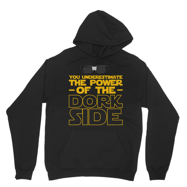 You Underestimate the Power of the Dork Side Classic Adult Hoodie