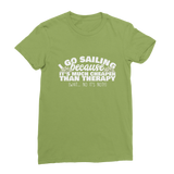 I Go Sailing Because It's Much Cheaper Than Therapy Classic Women's T-Shirt
