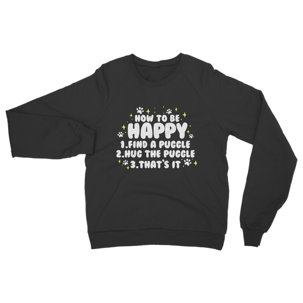 How To Be Happy - Puggle Classic Adult Sweatshirt
