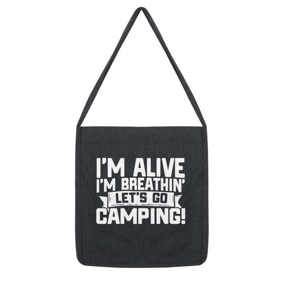 Im Alive I'm Breathing Lets Go Camping Classic Tote Bag