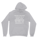 I Never Dreamed I Would Be A Super Cool Scout Leader Classic Adult Hoodie