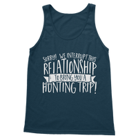 Sorry We Interrupt This Relationship To Bring You A Hunting Trip Classic Adult Tank Top