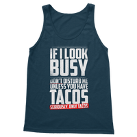 If I Look Busy Don't Disturb Me Unless You Plan To Take Me Tacos Seriously. Only Tacos Classic Adult Tank Top