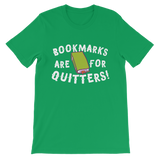 Book Marks are for Quitters! Classic Kids T-Shirt