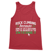 Rock Climbing Because Some Of Life's Questions Can't Be Answered By The Internet Classic Adult Tank Top