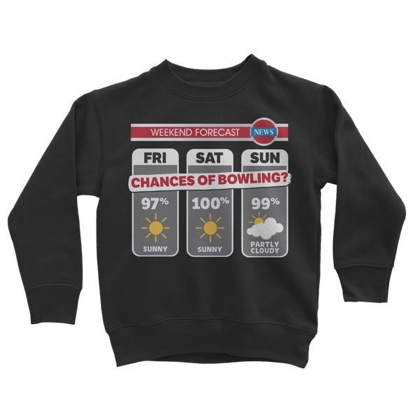 Weekend Weather Sunny With a Chance of Bowling? Classic Kids Sweatshirt