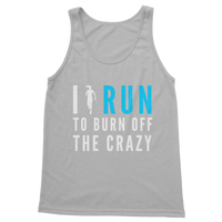 I Run To Burn Off The Crazy Classic Adult Tank Top