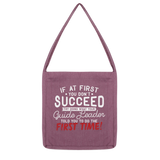 If At First You Don't Succeed Try Doing What Your Guide Leader Told You To Do Classic Tote Bag