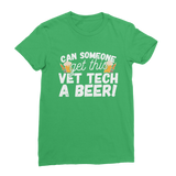 Can Someone Get Vet Tech a Beer! Classic Women's T-Shirt