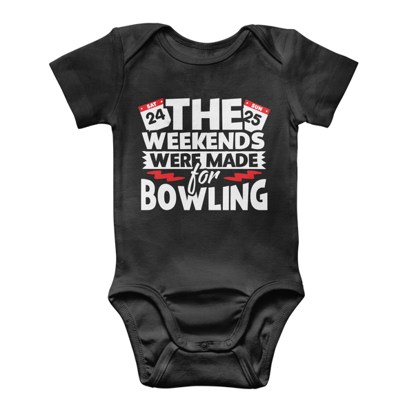 The Weekend Were Made For Bowling Classic Baby Onesie Bodysuit