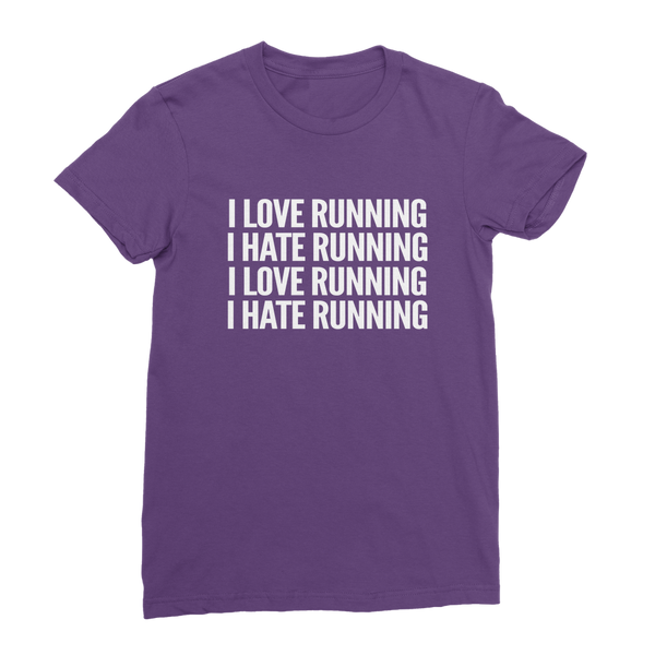 I Love Running I Hate Running Classic Women's T-Shirt