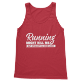 Running Might Kill Me Classic Adult Tank Top