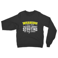 Warning I May Start Talking About Scouting At Any Time Classic Adult Sweatshirt