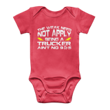 The Weak Need Not Apply Being a Trucker Aint No 9 to 5 Classic Baby Onesie Bodysuit
