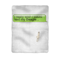 I Really Wish I Could Text my Beagle Sublimation Baby Blanket