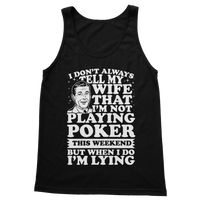 I Don't Always Tell My Wife That I'M Not Playing Poker This Weekend But When I Do I'M Lying Classic Women's Tank Top